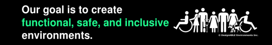 """White and green text on a black background, """"Our goal is to create functional, safe, and inclusive environments."""" The words 'functional, safe, and inclusive' are emphasized in green with the rest of the text in white. The DesignABLE logo showing diverse disabilities is next to the text in white on the black background."""